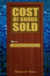 Cost of Goods Sold: A Novel of Silicon Valley