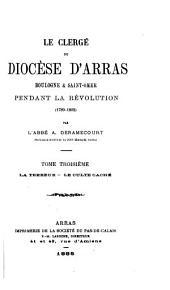 Le clergé du diocèse d'Arras, Boulogne & Saint-Omer pendant la Révolution, 1789-1802: Volume 3