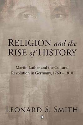Religion and the Rise of History PDF