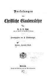 Vorlesungen über christliche Glaubenslehre: T. Specieller Theil