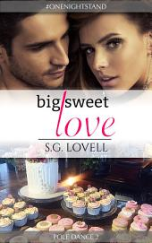 Big Sweet Love