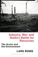 Industry, War and Stalin's Battle for Resources