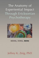 The Anatomy of Experiential Impact Through Ericksonian Psychotherapy PDF