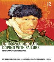 Understanding and Coping with Failure  Psychoanalytic perspectives PDF