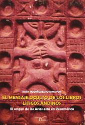 El mensaje oculto de los libros líticos andinos: El origen de los Arios está en Preamérica