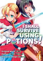 I Shall Survive Using Potions! (Manga) Volume 4