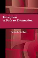 Deception: A Path to Destruction