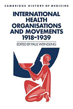 International Health Organisations and Movements  1918 1939 PDF