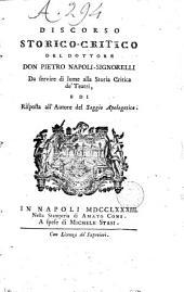 Discorso storico-critico del dottore don Pietro Napoli-Signorelli da servire di lume alla Storia critica de' teatri, e di risposta all'autore del Saggio apologetico