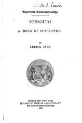 Missouri, a Bone of Contention