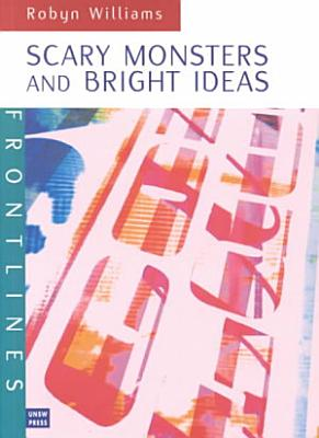 Scary Monsters and Bright Ideas PDF