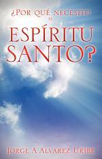 Por Que Necesito Al Espiritu Santo?