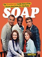 Soap The Inside Story Of The Sitcom That Broke All The Rules