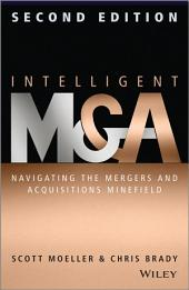 Intelligent M & A: Navigating the Mergers and Acquisitions Minefield, Edition 2