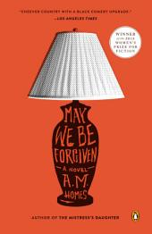May We Be Forgiven: A Novel