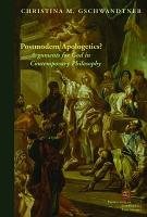 Postmodern Apologetics  Arguments for God in Contemporary Philosophy PDF
