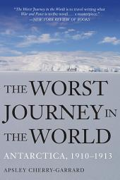 The Worst Journey in the World: Antarctica, 1910-1913