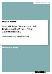"""Martin H. Jungs """"Reformation und Konfessionelles Zeitalter"""". Eine Zusammenfassung: Zusammenfassung Reformationszeit"""