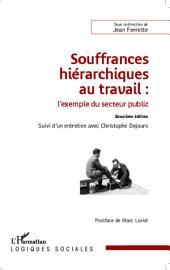 Souffrances hiérarchiques au travail : l'exemple du secteur public: Suivi d'un entretien avec Christophe Dejours