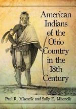American Indians of the Ohio Country in the 18th Century