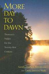 More Day to Dawn: Thoreau's Walden for the Twenty-first Century