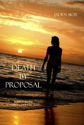 Death by Proposal (Book #7 in the Caribbean Murder series)