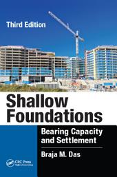 Shallow Foundations: Bearing Capacity and Settlement, Third Edition, Edition 3