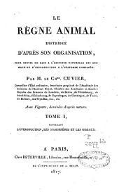 Le règne animal distribué d'après son organisation: pour servir de base à l'histoire naturelle des animaux et d'introduction à l'anatomie comparée. L'introduction, les mammifères et les oiseaux