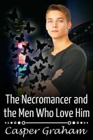 The Necromancer and the Men Who Love Him PDF