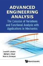 Advanced Engineering Analysis: The Calculus Of Variations And Functional Analysis With Applications In Mechanics