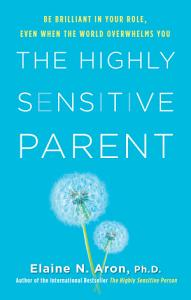 The Highly Sensitive Parent Book