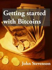 Getting started with Bitcoins