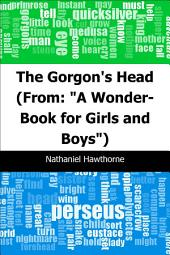 "The Gorgon's Head: (From: ""A Wonder-Book for Girls and Boys"")"