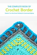 The Complete Book of Crochet Border