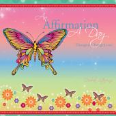 An Affirmation A Day:'Thoughts Change Lives'