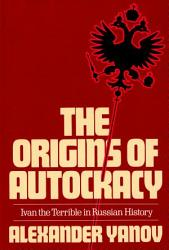 The Origins Of Autocracy Book PDF