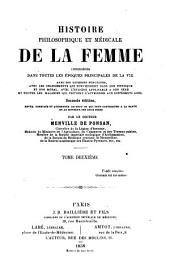 Histoire philosophique et médicale de la femme: considérée dans toutes les époques principales de la vie...