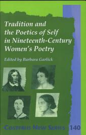 Tradition and the Poetics of Self in Nineteenth-century Women's Poetry: Volume 140