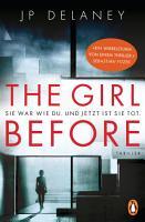 The Girl Before   Sie war wie du  Und jetzt ist sie tot  PDF
