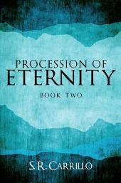 Procession of Eternity: Book Two