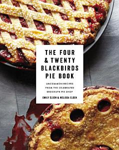 The Four   Twenty Blackbirds Pie Book Book