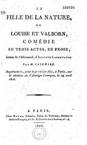 La fille de la nature: comédie en trois actes, en prose, imité de l'allemand d'Auguste Lafontaine
