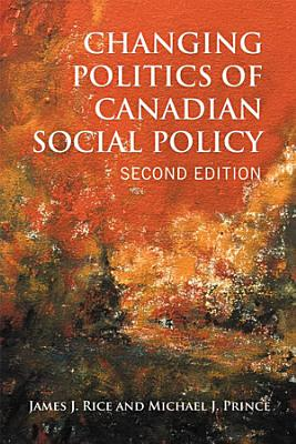 Changing Politics of Canadian Social Policy  Second Edition PDF