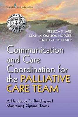 Communication and Care Coordination for the Palliative Care Team