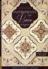 Instruments of Praise: Musical Designs to Appliqu - with Pattern Sheets