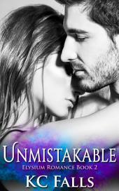 Unmistakable: Elysium Romance #2