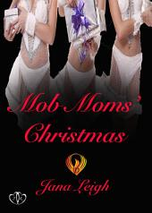 Mob Moms Christmas