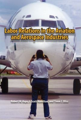 Labor Relations in the Aviation and Aerospace Industries PDF