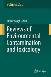 Reviews of Environmental Contamination and Toxicology: Volume 236
