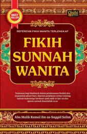 Fikih Sunnah Wanita: Referensi Fikih Wanita Terlengkap